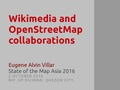 SotM Asia 2016 - Wikimedia and OpenStreetMap collaborations.pdf